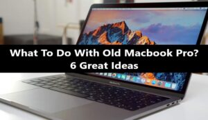 What-To-Do-With-Old-Macbook-Pro