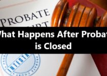 What Happens After Probate is Closed