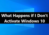 what happens if i don't activate windows 10