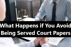 What-Happens-if-You-Avoid-Being-Served-Court-Papers