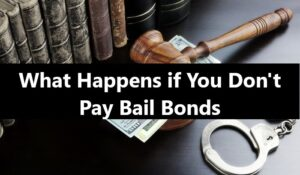 What Happens if You Don't Pay Bail Bonds
