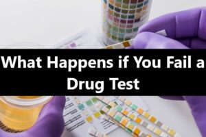 What-Happens-if-You-Fail-a-Drug-Test
