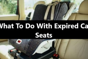 What To Do With Expired Car Seats