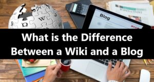 What is the Difference Between a Wiki and a Blog