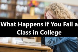 what-happens-if-you-fail-a-class-in-college