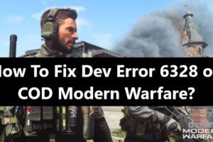 How To Fix Dev Error 6328 - COD Modern Warfare