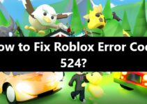 How to Fix Roblox Error Code 524