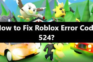 How to Fix Roblox Error Code 524