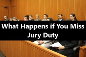 What Happens if You Miss Jury Duty