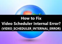 Video Scheduler Internal Error Fix