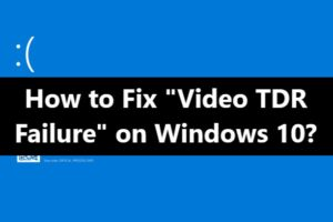 Video TDR Failure BSOD Error Fix