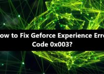 Geforce Experience Error Code 0x0003 - Fix
