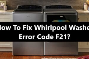 Whirlpool Washer Error Code F21 Fix