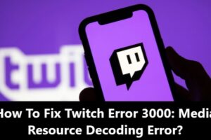 How To Fix Twitch Error 3000 - Media Resource Decoding Error