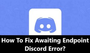 How to fix Discord Awaiting Endpoint error