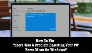 problem resetting your pc