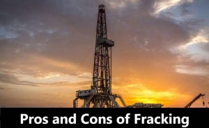 Fracking Pros and Cons