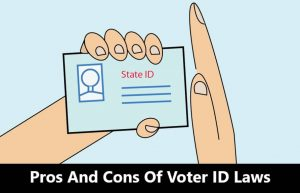 Pros And Cons Of Voter ID Laws