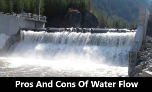 Pros and Cons of Water Flow