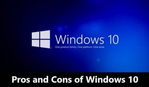 Windows 10 Pros and Cons